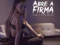 """Música: Gabilyconta com a participação de PK Delas no lançamento das versões remix e acústica de """"Abre a firma"""""""