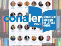3º CONALER – 2020: Congresso Nacional de Leitura online e gratuito destaca como são importantes o LIVRO e a LEITURA nesses tempos de pandemia