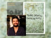 TODAS PALAVRAS FEITAS DA TERRA: Registros poéticos de André Zahar com os traços da nossa ancestralidade