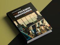 Arrecadação nos Pedágios Rodoviários: Livro alerta sobre a falta de fiscalização do Governo na arredação em pedágios concedidos à iniciativa privada