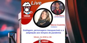 LIVE CinemaeCompanhia: Vamos receber a dubladora Márcia Coutinho