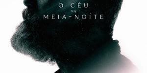 """Confira o trailer oficial e o pôster de estreia de """"O Céu da Meia-Noite"""""""