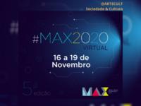 MAX 2020: Grandes nomes da cultura e do cinema nacional lideram os debates na exposição virtual gratuita que começa amanhã
