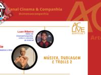 AC LIVE – CINEMA & COMPANHIA: Conheça JULLIE, dubladora de Poppy (Trolls) e Luz Estrella (The Boys) !