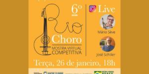 Rio Choro – 6ª Edição: Live com os organizadores dará mais detalhe sobre a mostra competitiva!