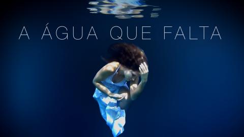 A Água que Falta - Foto: Divulgação