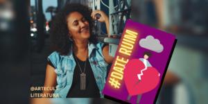 #DateRuim: A fotógrafa e escritora Rani Gouveia é uma das vencedoras do concurso e terá seu conto publicado pela Psiu Editora