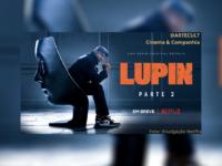 LUPIN: Netflix confirma o retorno da série original francesa