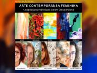 ARTE CONTEMPORÂNEA FEMININA: Projeto reúne 5 mostras individuais de 5 artistas mulheres em 5 salas simultaneamente, de forma presencial e tour virtual