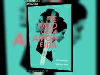 'Te Falo com Amor e Ira' : Branca Messina estreia monólogo, inédito e on-line, sobre as relações homem-mulher através dos tempos