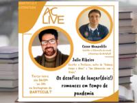 LIVE COM O ESCRITOR JULIO RIBEIRO: Os desafios de lançar (dois!) romances em tempo de pandemia