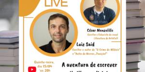 """AC LIVE: Cesar Manzolillo entrevista Luiz Said, autor dos thrillers """"O Crime do Milênio"""" e """"Antes de Morrer…Punição!"""""""