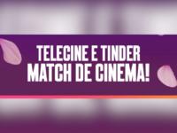 DIA DE NAMORADES Tinder e Telecine se juntam em um match perfeito