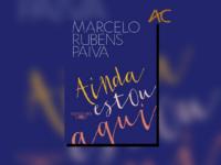 AINDA ESTOU AQUI: Baseado em fatos reais, filme original Globoplay é uma adaptação do livro homônimo escrito por Marcelo Rubens Paiva