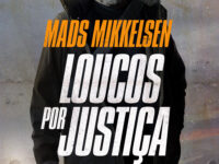Filme 'Loucos por Justiça', estrelado por Mads Mikkelsen, estreia em 6/8