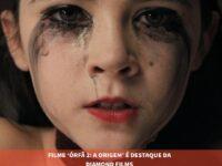 ÓRFÃ 2 A ORIGEM: Terror que vai tomar conta dos cinemas em 2022 é estrelado por Isabelle Fuhrman e Julia Stiles