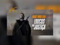 Loucos por Justiça: Mads Mikkelsen estrela novo filme sobre vingança e muitas coisas mais