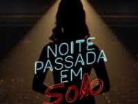 Noite Passada em Soho tem novo trailer divulgado