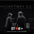 """STAR+ APRESENTA COM EXCLUSIVIDADE """"MCCARTNEY 3, 2, 1"""""""