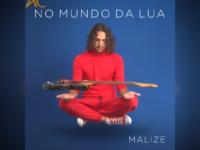 NO MUNDO DA LUA: MALIZE lança hoje novo single e clipe. O lançamento aposta numa atmosfera sensual, com arte e dança no clipe!
