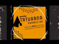 2ª Mostra Taturana de Cinema apresenta filmes sobre democracia e antirracismo